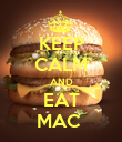 KEEP CALM AND EAT MAC  - Personalised Poster large