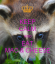 KEEP CALM AND EAT MAC & CHEESE - Personalised Poster large