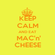 KEEP CALM AND EAT  MAC'n' CHEESE - Personalised Poster large