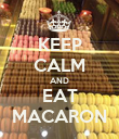KEEP CALM AND EAT MACARON - Personalised Poster large