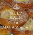 KEEP CALM AND eat  MALASSADAS - Personalised Poster large