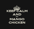 KEEP CALM AND eat MANGO CHICKEN - Personalised Poster large