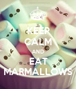 KEEP CALM AND EAT MARMALLOWS - Personalised Poster large