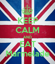 KEEP CALM AND EAT Marmelade - Personalised Poster small