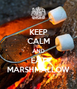 KEEP CALM AND EAT MARSHMALLOW - Personalised Poster large