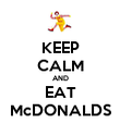 KEEP CALM AND EAT McDONALDS - Personalised Poster large