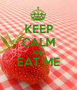 KEEP CALM AND EAT ME  - Personalised Poster large