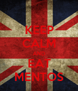 KEEP CALM AND EAT MENTOS - Personalised Poster large