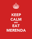 KEEP CALM AND EAT MERENDA - Personalised Poster large