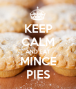 KEEP CALM AND EAT MINCE PIES - Personalised Poster large