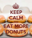 KEEP CALM AND EAT MORE DONUTS - Personalised Poster large