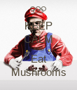 KEEP CALM AND Eat Mushrooms - Personalised Poster large