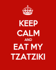 KEEP CALM AND EAT MY TZATZIKI - Personalised Poster large