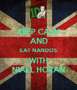 KEEP CALM AND EAT NANDOS WITH NIALL HORAN - Personalised Poster large