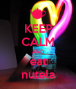 KEEP CALM AND eat nutela - Personalised Poster large