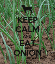 KEEP CALM AND EAT ONION - Personalised Poster large