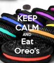 KEEP CALM AND Eat Oreo's - Personalised Poster large