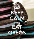 KEEP CALM AND EAT OREOS - Personalised Poster large