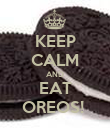 KEEP CALM AND EAT OREOS!  - Personalised Poster large