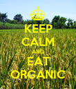 KEEP CALM AND EAT ORGANIC - Personalised Poster large