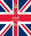 Keep Calm and eat oroes/ kitkat  - Personalised Poster large