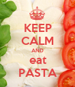 KEEP CALM AND eat PASTA - Personalised Poster large
