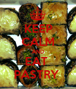 KEEP CALM AND EAT  PASTRY  - Personalised Poster large
