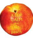 KEEP CALM AND eat peach - Personalised Poster large