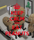 KEEP CALM AND EAT PEANUTS - Personalised Poster large