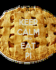 KEEP CALM AND EAT PI - Personalised Poster large