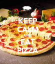 KEEP CALM AND EAT PIZZA - Personalised Poster large