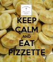 KEEP CALM AND EAT PIZZETTE - Personalised Poster large