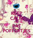 KEEP CALM AND EAT POFFERTJES - Personalised Poster large