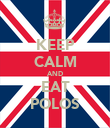 KEEP CALM AND EAT POLOS - Personalised Poster large