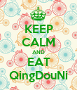 KEEP CALM AND EAT QingDouNi - Personalised Poster large