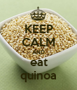 KEEP CALM AND eat quinoa - Personalised Poster large
