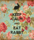 KEEP CALM AND EAT RABBIT - Personalised Poster large