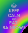KEEP CALM AND EAT  RAINBOWS - Personalised Poster large
