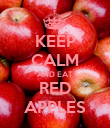 KEEP CALM AND EAT RED APPLES - Personalised Poster large