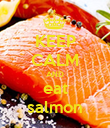 KEEP CALM AND eat salmon - Personalised Poster small