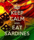 KEEP CALM AND EAT SARDINES - Personalised Poster large