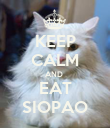 KEEP CALM AND  EAT SIOPAO - Personalised Poster large