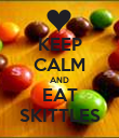 KEEP CALM AND EAT SKITTLES - Personalised Poster large
