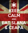 KEEP CALM AND EAT SLANA & CEAPA - Personalised Poster large
