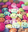 KEEP CALM AND EAT SMATIES - Personalised Poster large