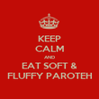 KEEP CALM AND EAT SOFT & FLUFFY PAROTEH - Personalised Poster large
