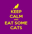 KEEP CALM AND EAT SOME CATS - Personalised Poster large