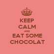 KEEP CALM AND EAT SOME CHOCOLAT - Personalised Poster large