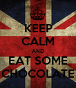 KEEP CALM AND EAT SOME CHOCOLATE - Personalised Poster large