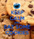 KEEP CALM AND EAT SOME COOKIES - Personalised Poster large